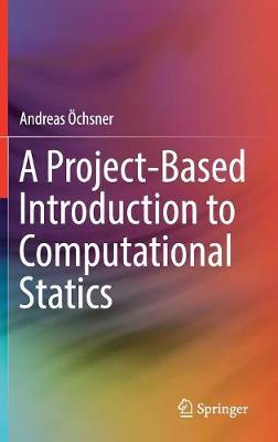A Project-Based Introduction to Computational Statics (Hardback)