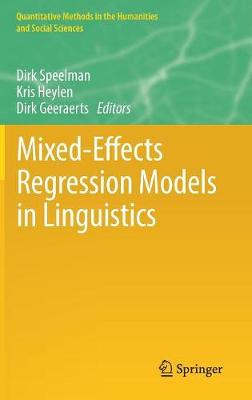 Mixed-Effects Regression Models in Linguistics - Quantitative Methods in the Humanities and Social Sciences (Hardback)
