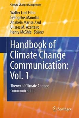 Handbook of Climate Change Communication: Vol. 1: Theory of Climate Change Communication - Climate Change Management (Hardback)