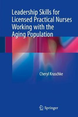 Leadership Skills for Licensed Practical Nurses Working with the Aging Population (Hardback)