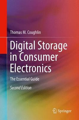 Digital Storage in Consumer Electronics: The Essential Guide (Hardback)