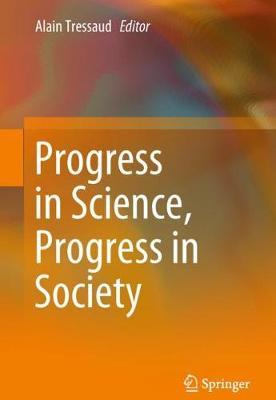 Progress in Science, Progress in Society (Hardback)