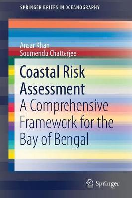 Coastal Risk Assessment: A Comprehensive Framework for the Bay of Bengal - SpringerBriefs in Oceanography (Paperback)