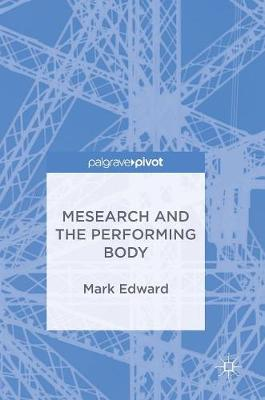 Mesearch and the Performing Body (Hardback)