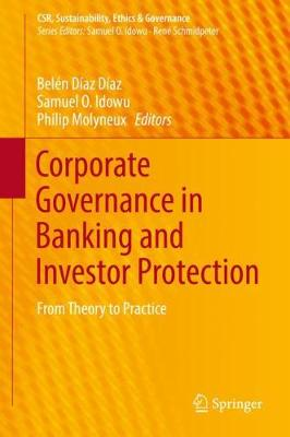 Corporate Governance in Banking and Investor Protection: From Theory to Practice - CSR, Sustainability, Ethics & Governance (Hardback)