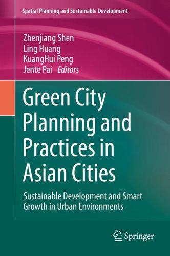 Green City Planning and Practices in Asian Cities: Sustainable Development and Smart Growth in Urban Environments - Spatial Planning and Sustainable Development (Hardback)