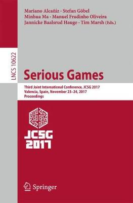 Serious Games: Third Joint International Conference, JCSG 2017, Valencia, Spain, November 23-24, 2017, Proceedings - Information Systems and Applications, incl. Internet/Web, and HCI 10622 (Paperback)