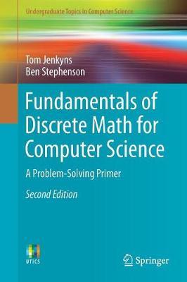 Fundamentals of Discrete Math for Computer Science: A Problem-Solving Primer - Undergraduate Topics in Computer Science (Paperback)