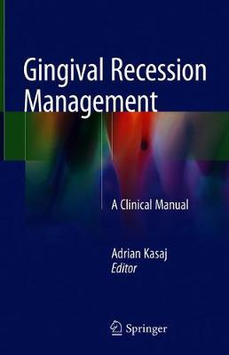 Gingival Recession Management: A Clinical Manual (Hardback)