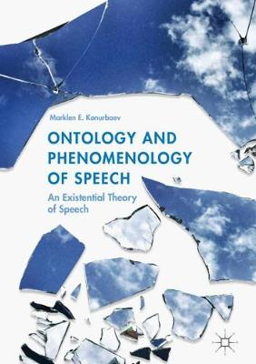 Ontology and Phenomenology of Speech: An Existential Theory of Speech (Hardback)