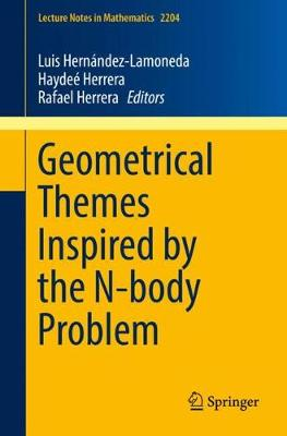 Geometrical Themes Inspired by the N-body Problem - Lecture Notes in Mathematics 2204 (Paperback)