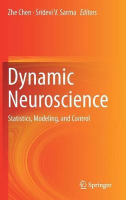 Dynamic Neuroscience: Statistics, Modeling, and Control (Hardback)