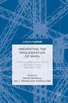 Preventing the Proliferation of WMDs: Measuring the Success of UN Security Council Resolution 1540 (Hardback)