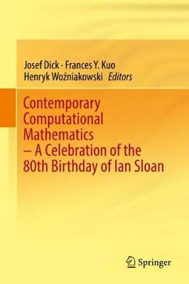 Contemporary Computational Mathematics - A Celebration of the 80th Birthday of Ian Sloan (Hardback)