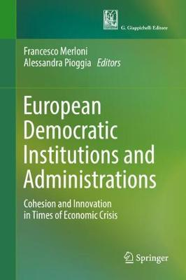 European Democratic Institutions and Administrations: Cohesion and Innovation in Times of Economic Crisis (Hardback)