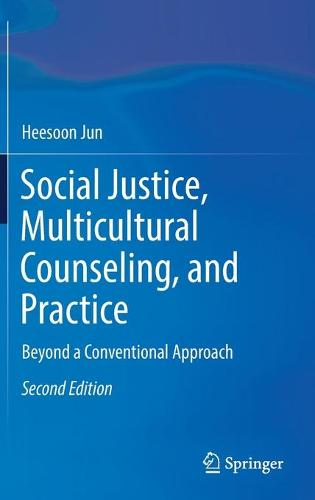 Social Justice, Multicultural Counseling, and Practice: Beyond a Conventional Approach (Hardback)