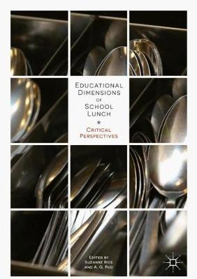 Educational Dimensions of School Lunch: Critical Perspectives (Hardback)