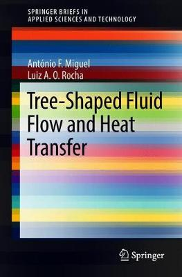 Tree-Shaped Fluid Flow and Heat Transfer - SpringerBriefs in Applied Sciences and Technology (Paperback)