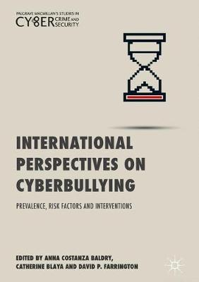 International Perspectives on Cyberbullying: Prevalence, Risk Factors and Interventions - Palgrave Studies in Cybercrime and Cybersecurity (Hardback)