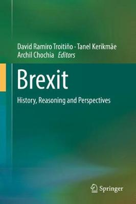 Brexit: History, Reasoning and Perspectives (Hardback)