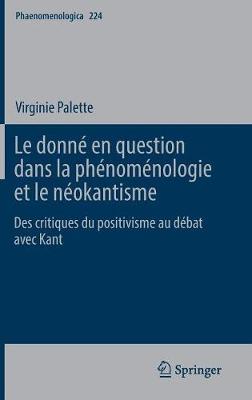 Le Donne En Question Dans La Phenomenologie Et Le Neokantisme: Des Critiques Du Positivisme Au Debat Avec Kant - Phaenomenologica 224 (Hardback)