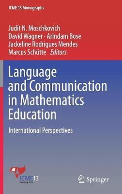 Language and Communication in Mathematics Education: International Perspectives - ICME-13 Monographs (Hardback)