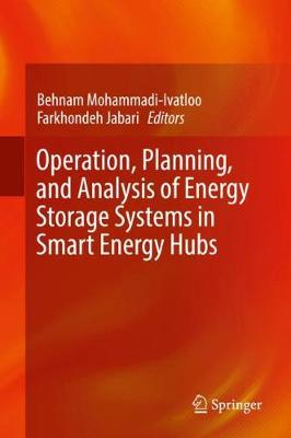 Operation, Planning, and Analysis of Energy Storage Systems in Smart Energy Hubs (Hardback)