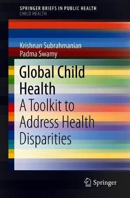Global Child Health: A Toolkit to Address Health Disparities - SpringerBriefs in Public Health (Paperback)
