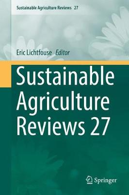 Sustainable Agriculture Reviews 27 - Sustainable Agriculture Reviews 27 (Hardback)