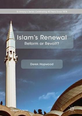 Islam's Renewal: Reform or Revolt? - St Antony's Series (Hardback)