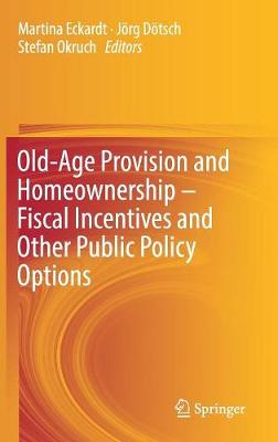 Old-Age Provision and Homeownership - Fiscal Incentives and Other Public Policy Options (Hardback)