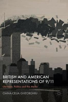 British and American Representations of 9/11: Literature, Politics and the Media (Hardback)
