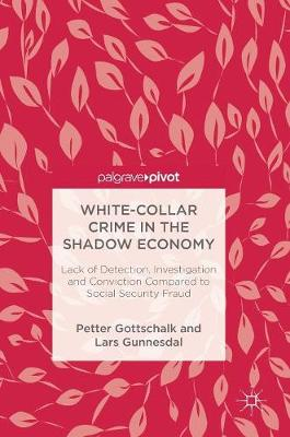 White-Collar Crime in the Shadow Economy: Lack of Detection, Investigation and Conviction Compared to Social Security Fraud (Hardback)