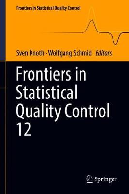 Frontiers in Statistical Quality Control 12 - Frontiers in Statistical Quality Control (Hardback)