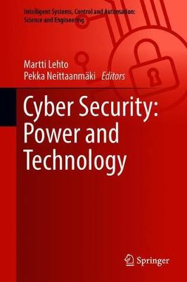Cyber Security: Power and Technology - Intelligent Systems, Control and Automation: Science and Engineering 93 (Hardback)