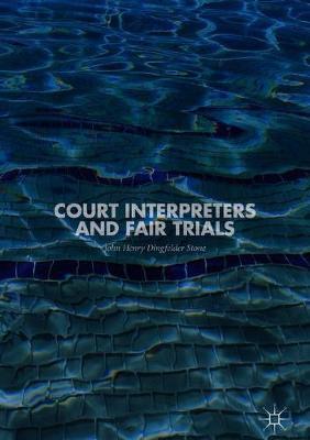 Court Interpreters and Fair Trials (Hardback)