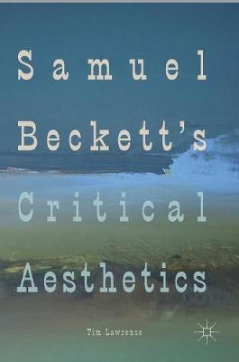 Samuel Beckett's Critical Aesthetics (Hardback)