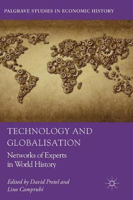 Technology and Globalisation: Networks of Experts in World History - Palgrave Studies in Economic History (Hardback)