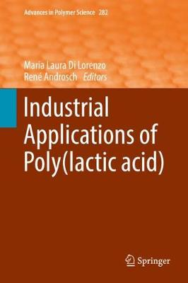 Industrial Applications of Poly(lactic acid) - Advances in Polymer Science 282 (Hardback)