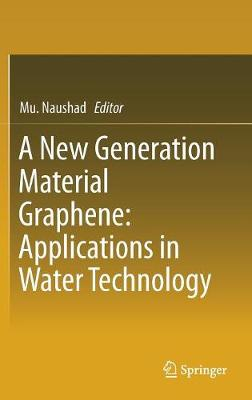 A New Generation Material Graphene: Applications in Water Technology (Hardback)