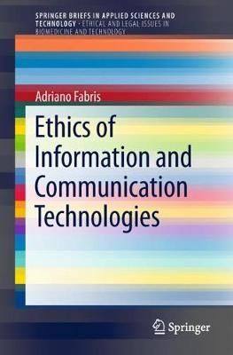 Ethics of Information and Communication Technologies - SpringerBriefs in Applied Sciences and Technology (Paperback)
