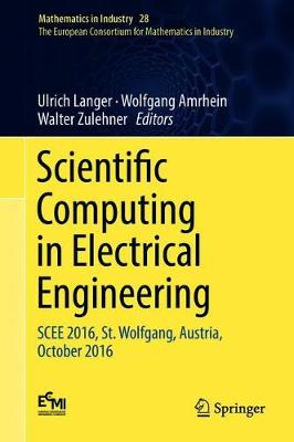 Scientific Computing in Electrical Engineering: SCEE 2016, St. Wolfgang, Austria, October 2016 - Mathematics in Industry 28 (Hardback)