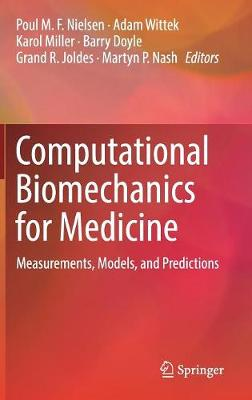 Computational Biomechanics for Medicine: Measurements, Models, and Predictions (Hardback)