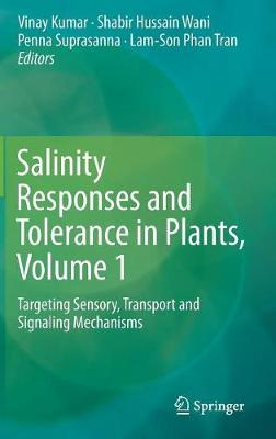Salinity Responses and Tolerance in Plants, Volume 1: Targeting Sensory, Transport and Signaling Mechanisms (Hardback)
