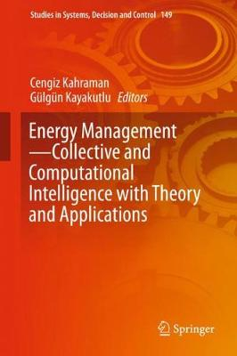 Energy Management-Collective and Computational Intelligence with Theory and Applications - Studies in Systems, Decision and Control 149 (Hardback)