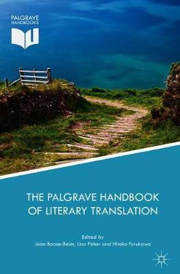 The Palgrave Handbook of Literary Translation - Palgrave Studies in Translating and Interpreting (Hardback)