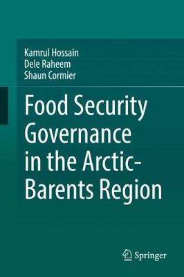 Food Security Governance in the Arctic-Barents Region (Hardback)
