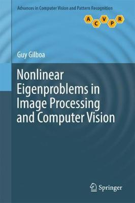Nonlinear Eigenproblems in Image Processing and Computer Vision - Advances in Computer Vision and Pattern Recognition (Hardback)