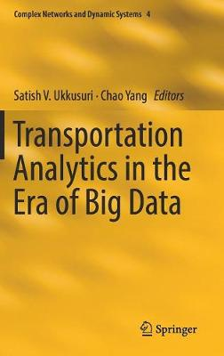 Transportation Analytics in the Era of Big Data - Complex Networks and Dynamic Systems 4 (Hardback)