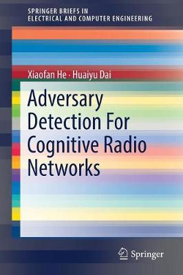 Adversary Detection For Cognitive Radio Networks - SpringerBriefs in Electrical and Computer Engineering (Paperback)